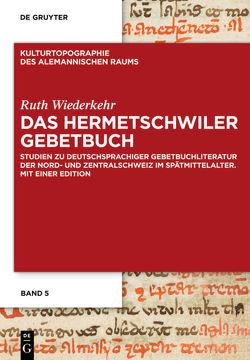 Das Hermetschwiler Gebetbuch von Wiederkehr,  Ruth