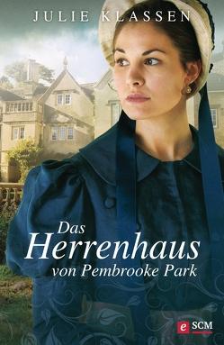 Das Herrenhaus von Pembrooke Park von Klassen,  Julie