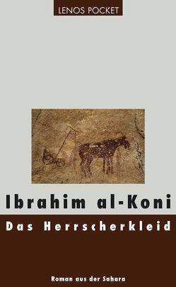Das Herrscherkleid von al-Koni,  Ibrahim, Fähndrich,  Hartmut