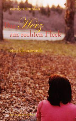 Das Herz am rechten Fleck von Elbe,  Brigitte, Jourdan,  Carolyn
