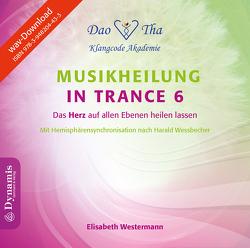 Musikheilung in Trance 6 von Westermann,  Elisabeth