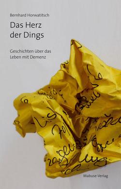 Das Herz der Dings von Horwatitsch,  Bernhard