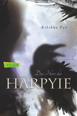 Das Herz der Harpyie von Pax,  Rebekka