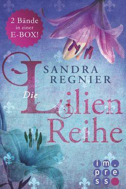Die Lilien-Reihe: Das Herz der Lilie (Alle Bände in einer E-Box!) von Regnier,  Sandra