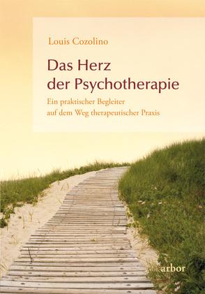 Das Herz der Psychotherapie von Brandenburg,  Peter, Cozolino,  Louis