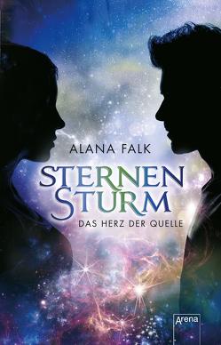 Das Herz der Quelle (1). Sternensturm von Falk,  Alana
