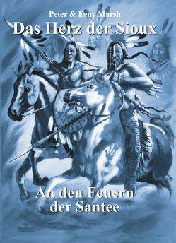 Das Herz der Sioux von Marsh,  Éeny, Marsh,  Peter