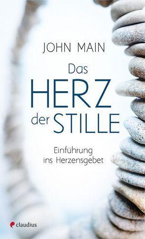 Das Herz der Stille von Main,  John, Schellenberger,  Bernardin