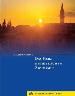 Das Herz des biblischen Zionismus von Hedding,  Malcolm