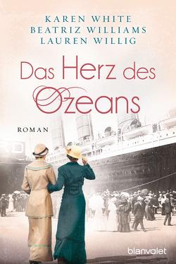 Das Herz des Ozeans von Rebernik-Heidegger,  Sonja, White,  Karen, Williams,  Beatriz, Willig,  Lauren