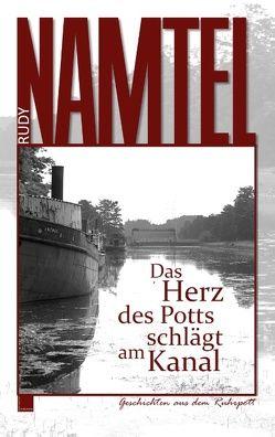 Das Herz des Potts schlägt am Kanal von Namtel,  Rudy