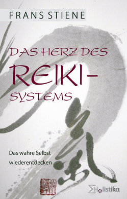 Das Herz des Reiki-Systems von Drewes,  Oliver, Rondthaler,  Christian, Stiene,  Frans
