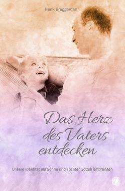 Das Herz des Vaters entdecken von Bruggeman,  Henk