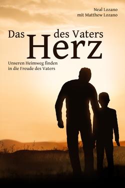 Das Herz des Vaters von Lozano,  Matthew, Lozano,  Neal, Obermayer,  Elisabeth