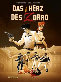Das Herz des Zorro von Regnauld,  Pascal, Seiter,  Roger