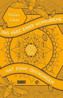Das Herz einer Honigbiene hat fünf Öffnungen von Blind,  Sofia, Jukes,  Helen