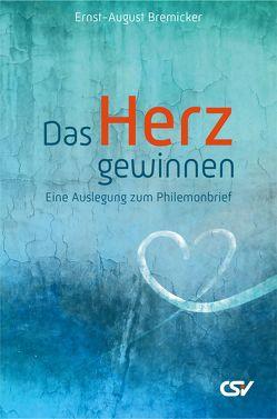 Das Herz gewinnen von Bremicker,  Ernst-August