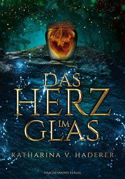 Das Herz im Glas von Haderer,  Katharina V.