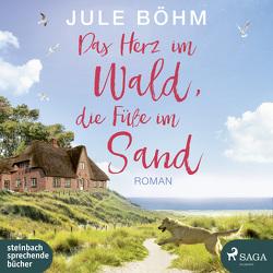 Das Herz im Wald, die Füße im Sand von Böhm,  Jule, Wagener,  Ulla