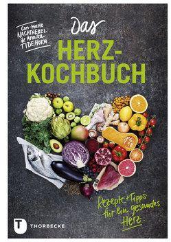 Das Herz-Kochbuch von Gschwilm,  Julia, Nachtnebel,  Gun-Marie, Tidehorn,  Annika