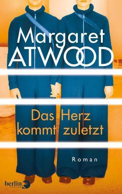 Das Herz kommt zuletzt von Atwood,  Margaret, Baark,  Monika