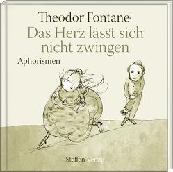 Das Herz lässt sich nicht zwingen von Fontane,  Theodor, Mirtschin,  Jutta