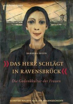 Das Herz schlägt in Ravensbrück von Degen,  Barbara