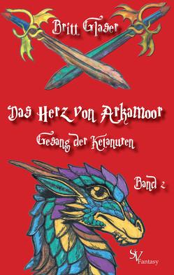 Das Herz von Arkamoor, Band 2, Sonderedition von Glaser,  Britt, Schweitzer,  Karin