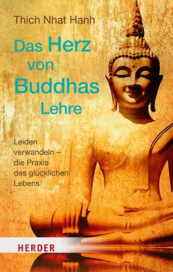 Das Herz von Buddhas Lehre von Knauf,  Irene, Thich,  Nhat Hanh