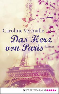 Das Herz von Paris von Vermalle,  Caroline, Werner-Richter,  Ulrike