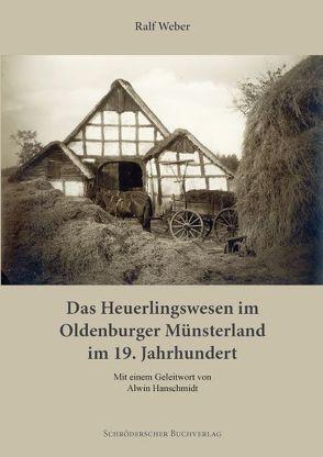 Das Heuerlingswesen im Oldenburger Münsterland im 19. Jahrhundert von Weber,  Ralf