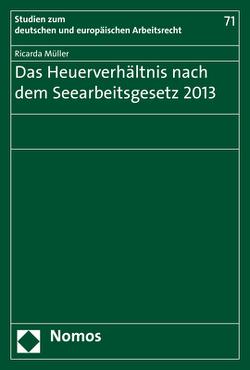 Das Heuerverhältnis nach dem Seearbeitsgesetz 2013 von Müller,  Ricarda