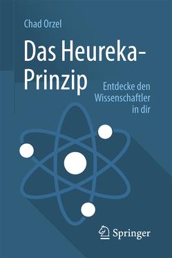 Das Heureka-Prinzip von Orzel,  Chad, Vogel,  Sebastian