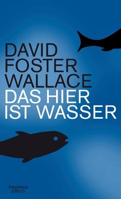 Das hier ist Wasser von Foster Wallace,  David