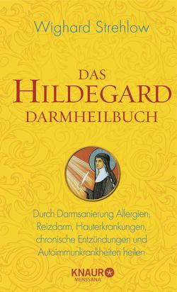 Das Hildegard Darmheilbuch von Strehlow,  Wighard
