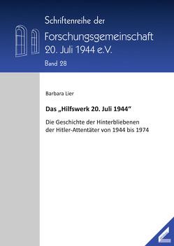 """Das """"Hilfswerk 20. Juli 1944"""" von Lier,  Barbara"""