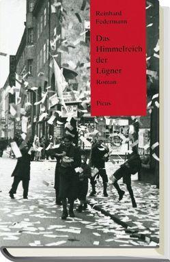 Das Himmelreich der Lügner von Federmann,  Reinhard