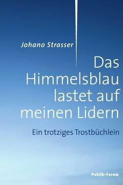 Das Himmelsblau lastet auf meinen Lidern von Strasser,  Johano