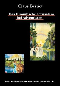 Das Himmlische Jerusalem bei Adventisten von Bernet,  Claus