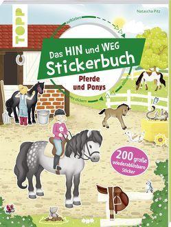 Das Hin-und-weg-Stickerbuch. Pferde und Ponys von frechverlag, Pitz,  Natascha