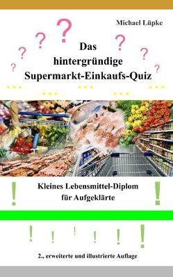 Das hintergründige Supermarkt-Einkaufs-Quiz von Lüpke,  Michael