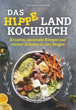 Das hippe Landkochbuch von Gerard,  Tieghan