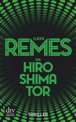 Das Hiroshima-Tor von Moster,  Stefan, Remes,  Ilkka