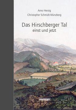 Das Hirschberger Tal von Herzig,  Arno, SChmidt-Münzberg,  Christopher