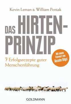 Das Hirtenprinzip von Bilgri,  Anselm, Leman,  Kevin, Pentak,  William, Schellenberger,  Bernardin
