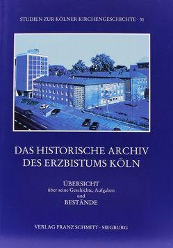 Das Historische Archiv des Erzbistums Köln von Diederich,  Toni, Helbach,  Ulrich