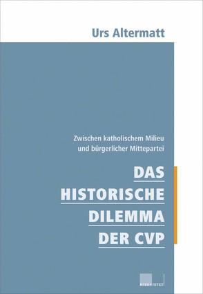 Das historische Dilemma der CVP von Altermatt,  Urs