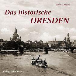 Das historische Dresden von Baganz,  Dorothée