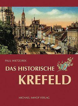 Das historische Krefeld von Wietzorek,  Paul