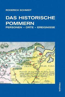 Das historische Pommern von Schmidt,  Roderich